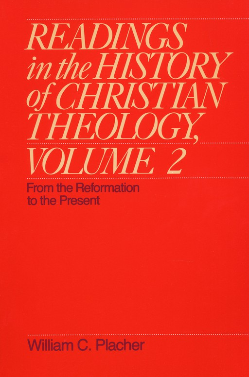From the Reformation to the Present Readings in the History of Christian Theology, Vol. 2