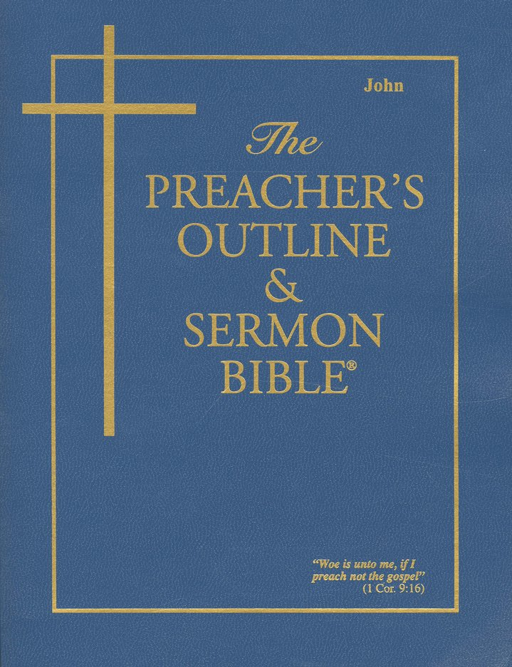 John [The Preacher's Outline & Sermon Bible, KJV]