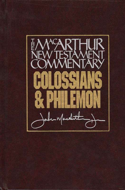 Ephesians, Philippians, Colossians, & Philemon: The MacArthur New Testament Commentary