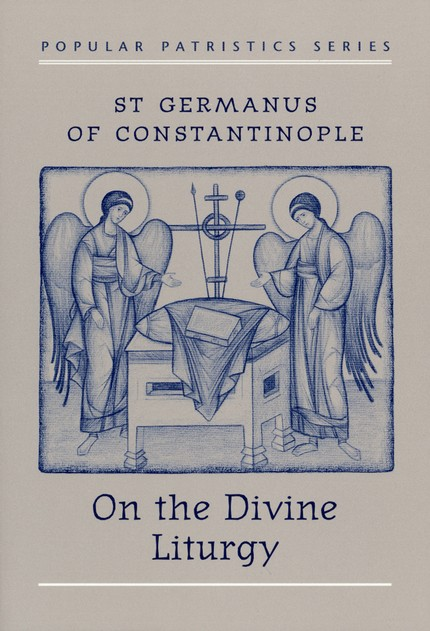 On the Divine Liturgy (Popular Patristics)