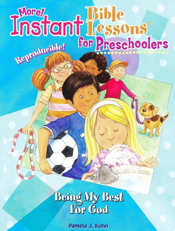 More! Instant Bible Lessons for Preschoolers: Being My Best for God