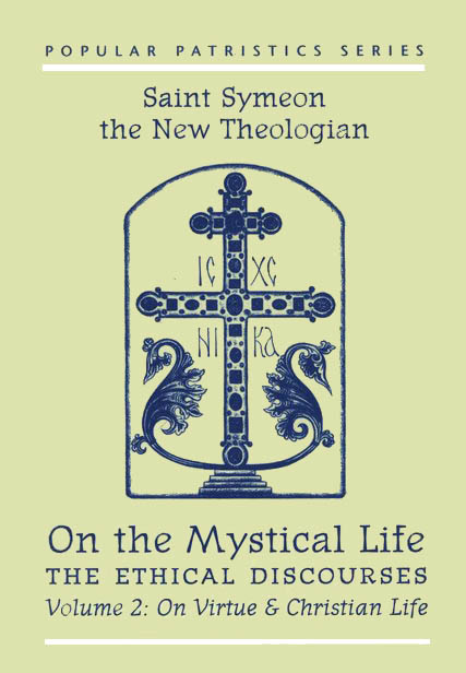 On the Mystical Life, Volume 2: On Virtue and the Christian Life (Popular Patristics)