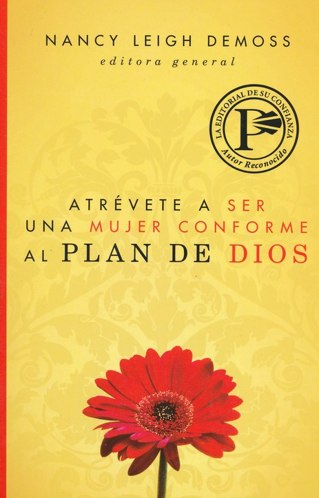 Atrevete a ser una mujer conforme al plan de Dios, Becoming God's True Woman
