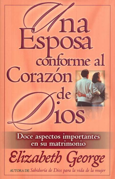 Una Esposa Conforme al Coraz&#243n de Dios  (A Wife After God's Own Heart)