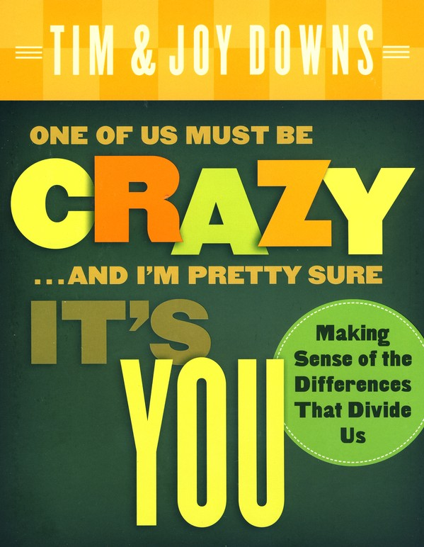 One of Us Must Be Crazy and I'm Pretty Sure It's You: Making Sense of the Differences That Divide Us