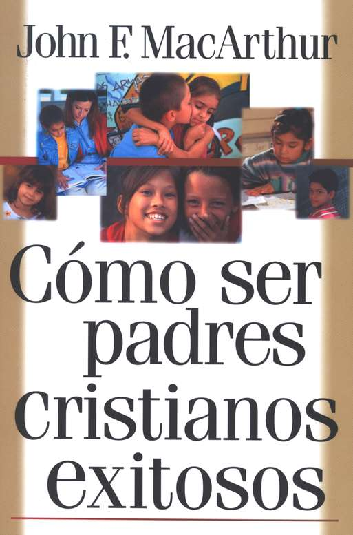 C&#243mo Ser Padres Cristianos Exitosos  (Successful Christian Parenting)