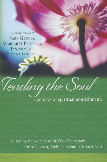 Tending the Soul: 90 Days of Spiritual Nourishment