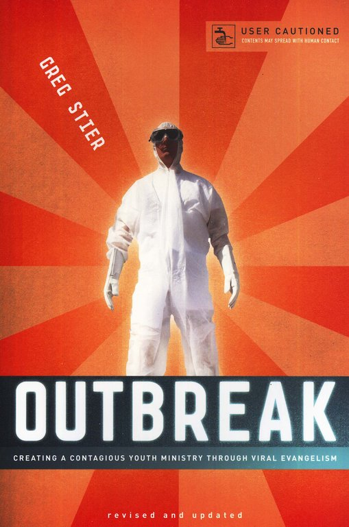 Outbreak: Creating a Contagious Youth Ministry Through Viral Evangelism
