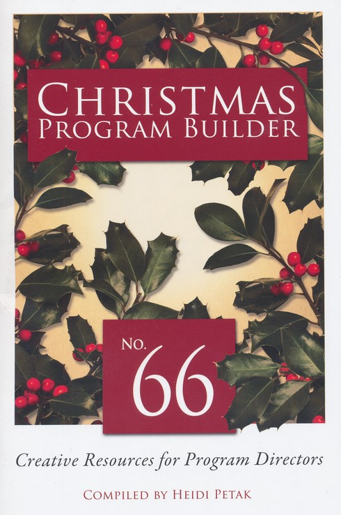 Christmas Program Builder No. 66: Creative Resources  for Program Directors