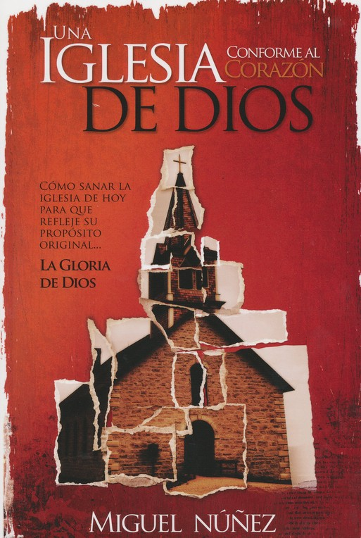Una Iglesia Conforme al Corazón de Dios  (A Church After God's Own Heart)