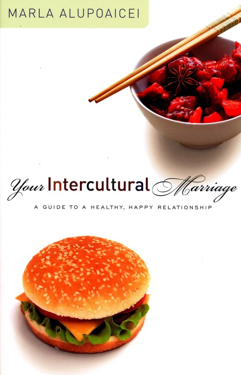 Your Intercultural Marriage: A Guide to a Healthy, Happy Relationship