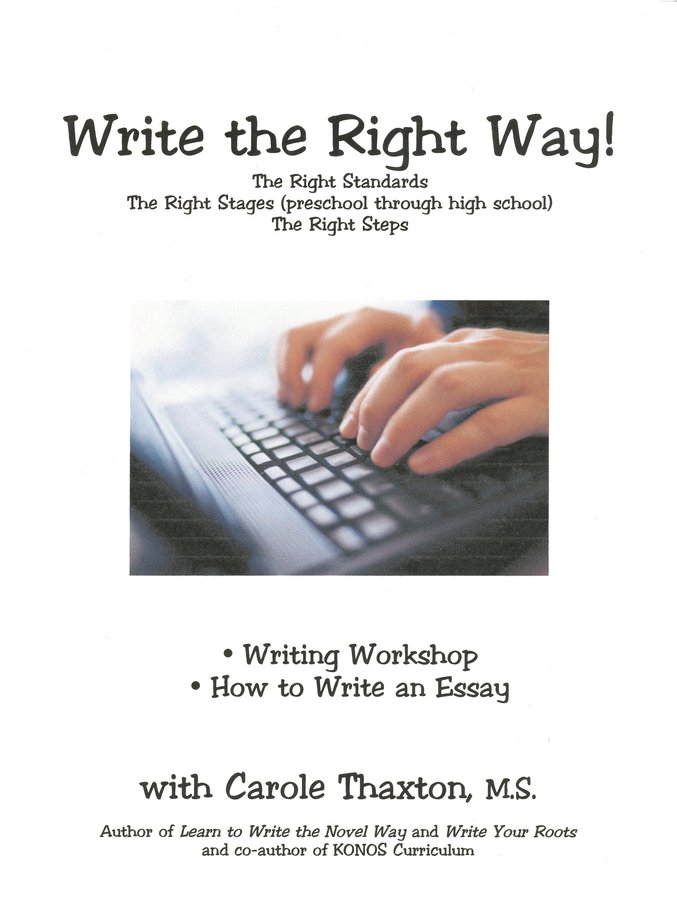 Write the Right Way! The Right Standards, The Right Stages (preschool through high school), The Right Steps (with 2 DVDs)