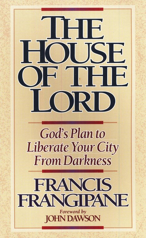 The House of the Lord: God's Plan to Liberate Your  City from Darkness