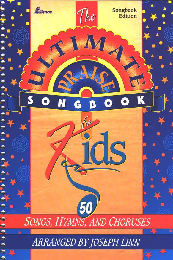 The Ultimate Praise Songbook for Kids