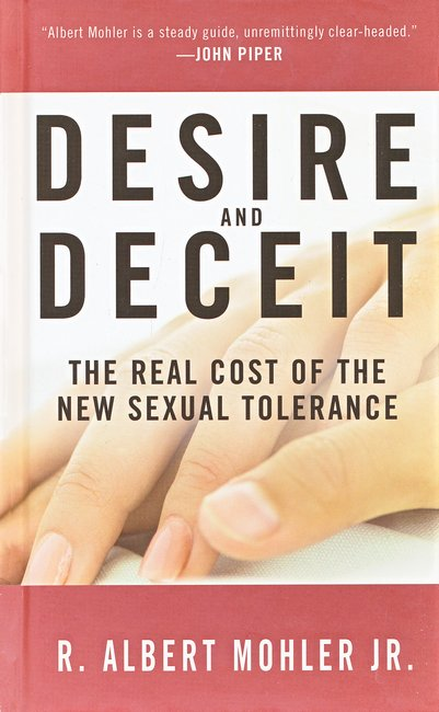 Desire and Deceit: The Real Cost of the New Sexual Tolerance - Slightly Imperfect
