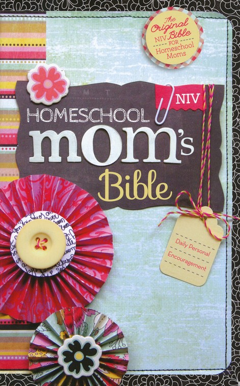 NIV Homeschool Mom's Bible: Daily Personal Encouragement, Hardcover, Jacketed Printed