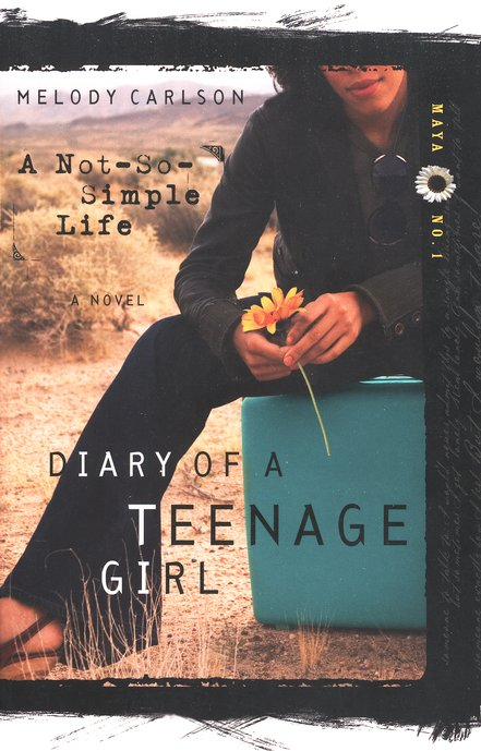 Diary of a Teenage Girl Series, Maya #1: A Not-So-Simple Life