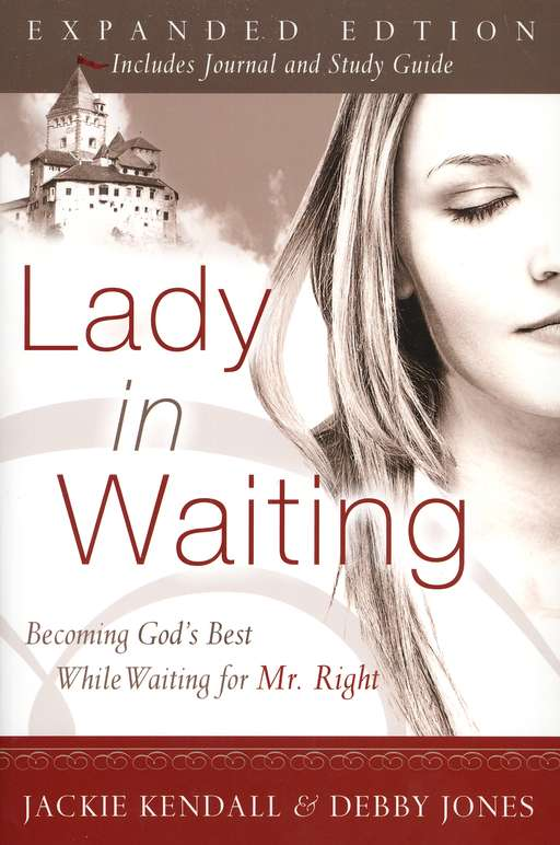 Lady in Waiting: Becoming God's Best While Waiting for Mr. Right, Expanded Edition