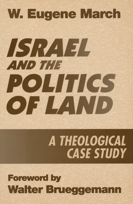 Israel & the Politics of Land: A Theological Case Study