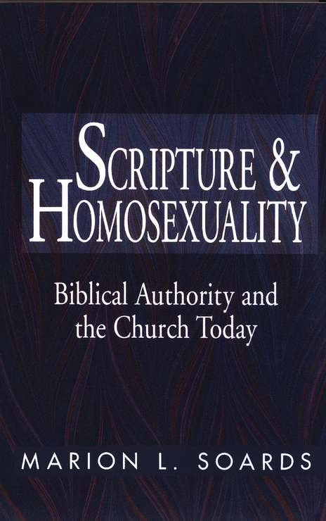Scripture & Homosexuality: Biblical Authority & the Church Today