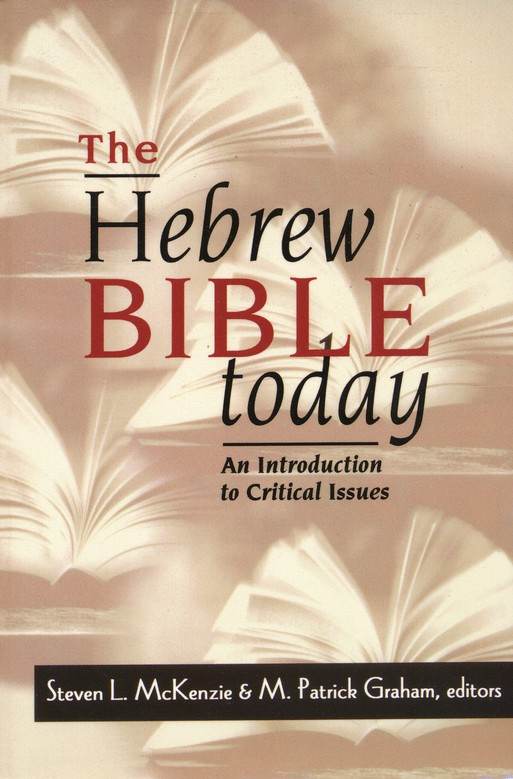 Hebrew Bible Today: An Introduction to Critical  Issues