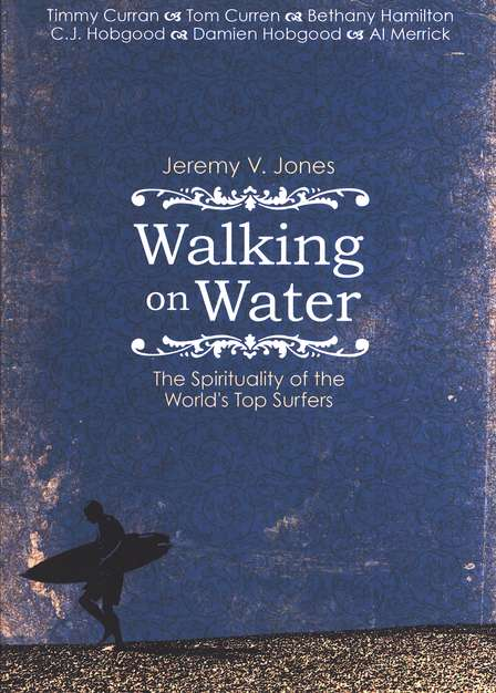 Walking On Water: The Surfer's Soul