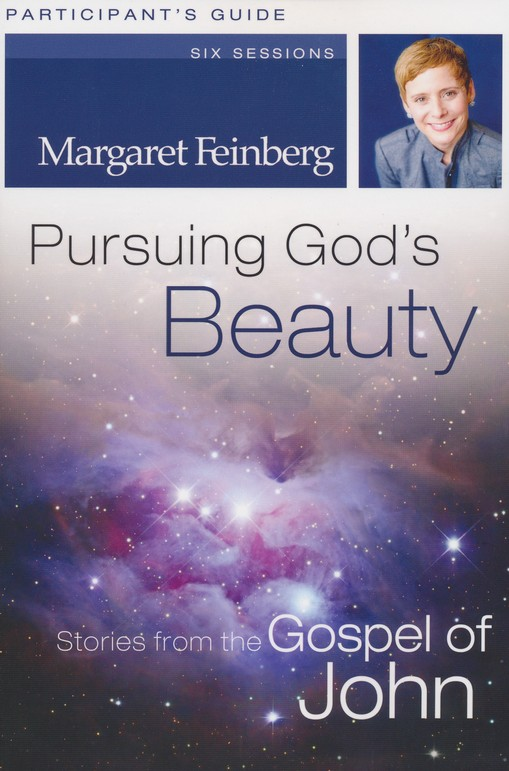 Pursuing God's Beauty Participant's Guide: Stories from the Gospel of John