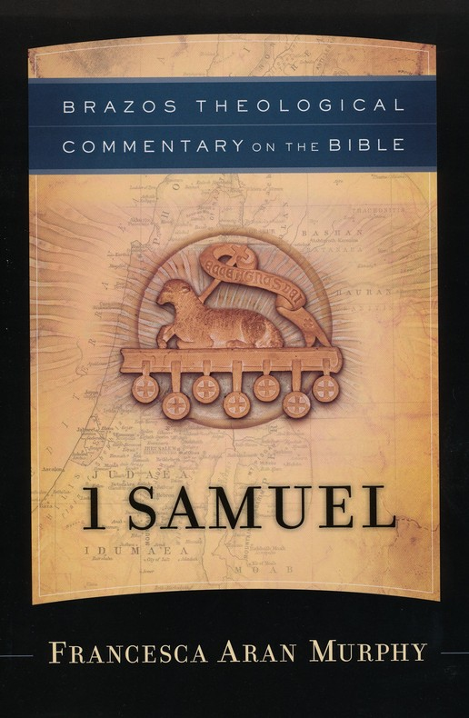 1 Samuel (Brazos theological Commentary)