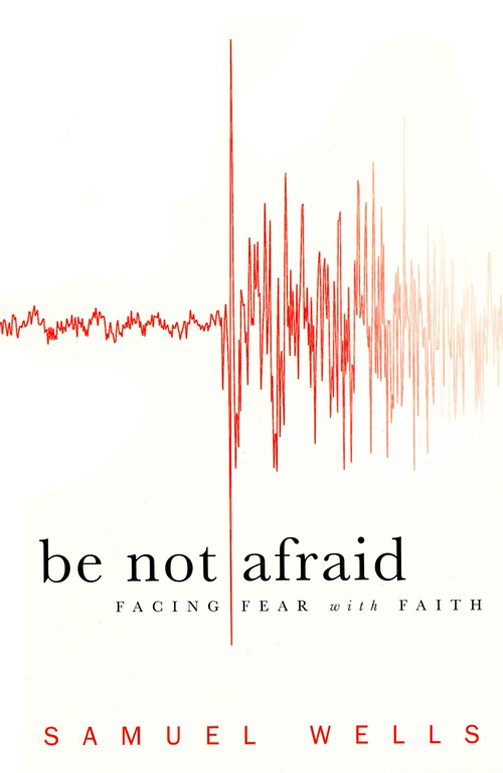 Be Not Afraid: Facing Fear with Faith