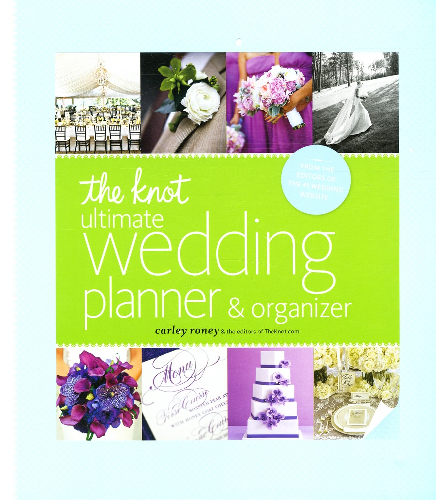 The Knot Ultimate Wedding Planner & Organizer  edition]: Worksheets, Checklists, Etiguette, Calendars