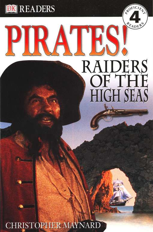 DK Readers, Level 4: Pirates! Raiders of the High Seas