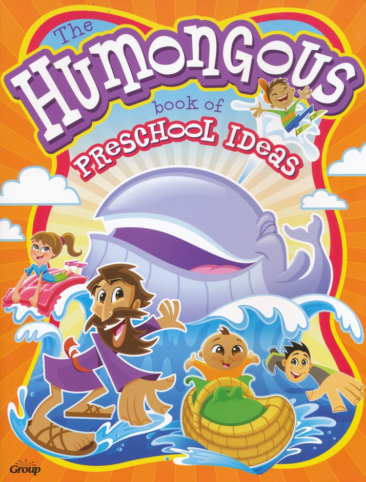 The Humongous Book of Preschool Ideas