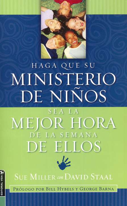 Haz de tu Ministerio de Ni&#241os la Mejor Hora de la Semana  (Making your Children's Ministry the Best Hour of Every Kid)