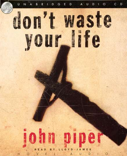 Don't Waste Your Life - audiobook on CD