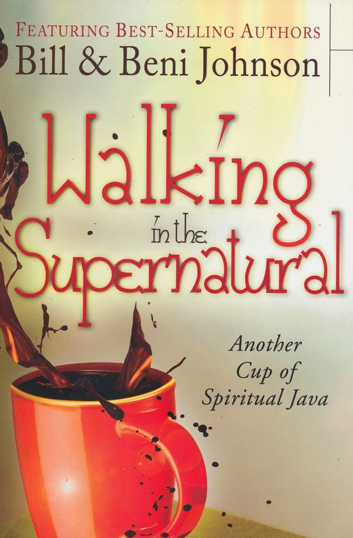 Walking in the Supernatural: Another Cup of Spiritual Java