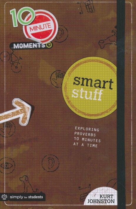 10-Minute Moments: Smart Stuff - Exploring Proverbs 10 Minutes  at a Time