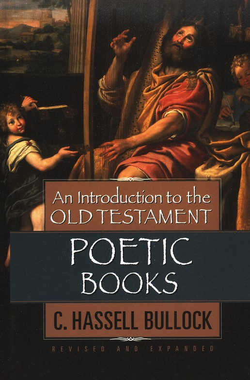 An Introduction to the Old Testament Poetic Books, Revised and Expanded