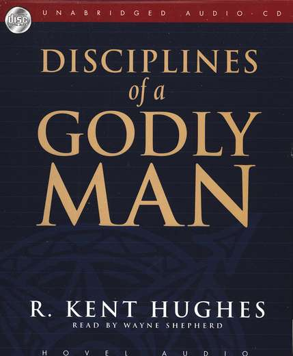 Disciplines of a Godly Man - audiobook on CD