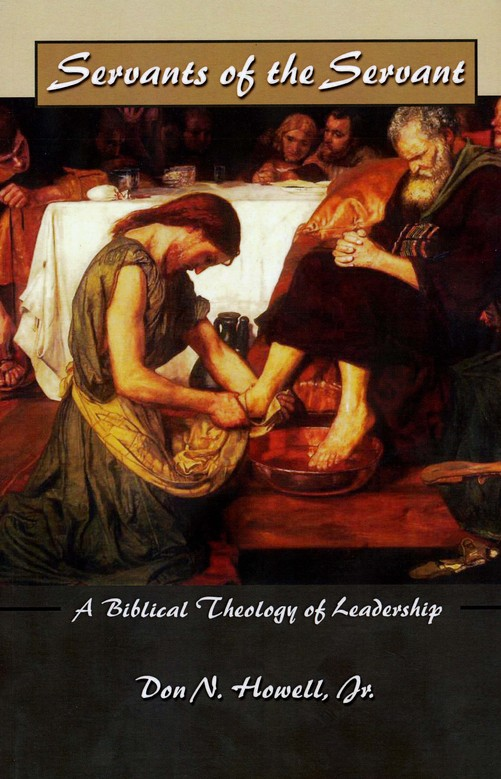 Servants of the Servant: A Biblical Theology of Leadership