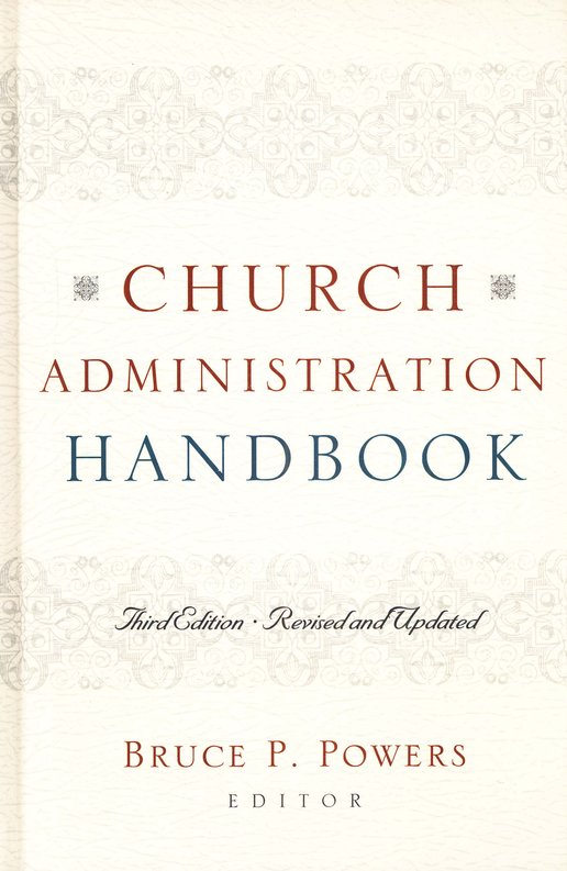 Church Administration Handbook, Third Edition: Revised and Updated
