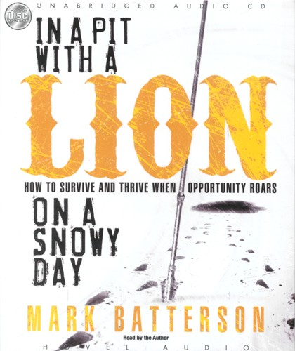 In a Pit With a Lion On a Snowy Day: How to Survive and Thrive When Opportunity Roars - Unabridged Audiobook on CD
