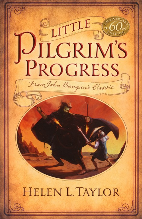 Little Pilgrim's Progress: 60th Anniversary Edition: From John Bunyan's Classic