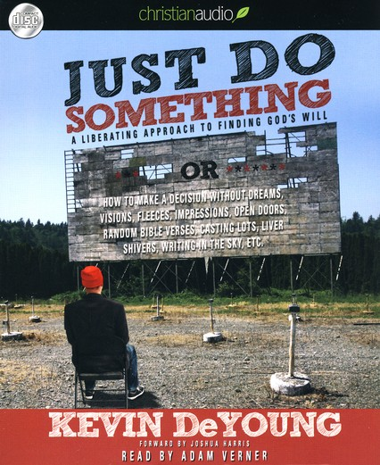 Just Do Something: A Liberating Approach to Finding God's Will - unabridged audiobook on CD