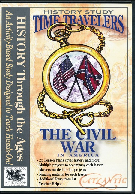 Time Travelers History Study: The Civil War