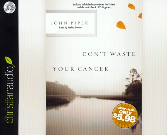 Don't Waste Your Cancer Unabridged Audiobook on CD