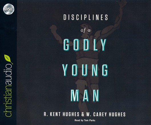 Disciplines of a Godly Young Man Unabridged Audiobook on CD