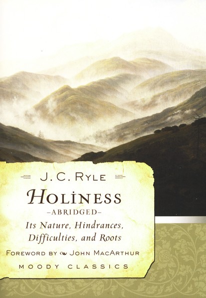 Holiness: Its Nature, Hindrances, Difficulties, and (Abridged)