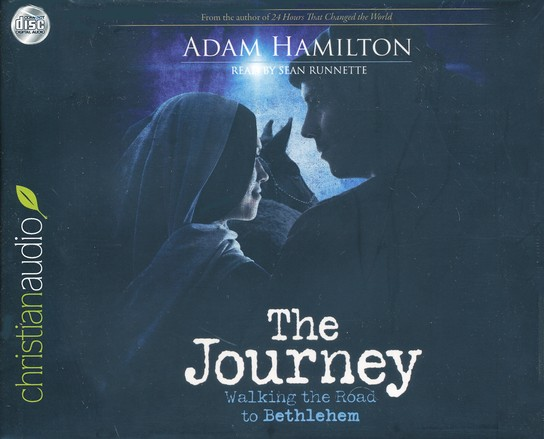 The Journey: Walking the Road to Bethlehem--Unabridged Audiobook on CD