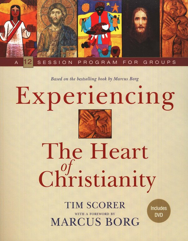 Experiencing the Heart of Christianity: A 12 Session Program for Groups with DVD