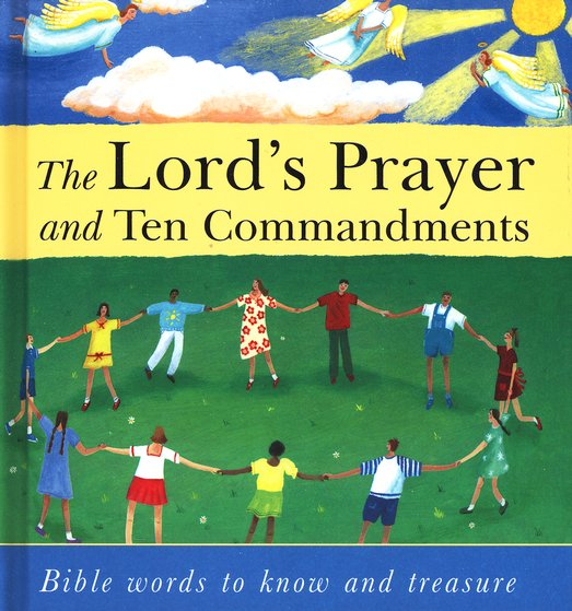 The Lord's Prayer and Ten Commandments: Bible Words to Know and Treasure